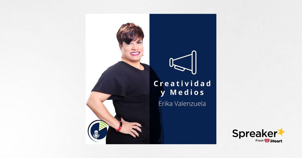 Creatividad & Medios cor Erika Valenzuela. Lunes 22 de abril.