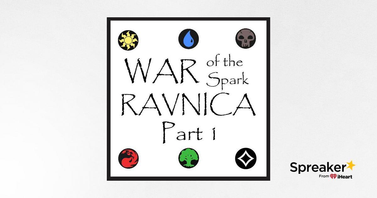 War of the Spark: Ravnica - Part 1