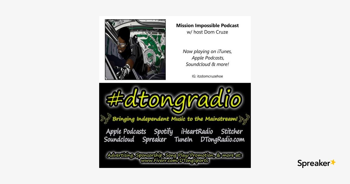 The BEST Independent Music on #dtongradio - Powered by Mission Impossible podcast w/ Dom Cruze