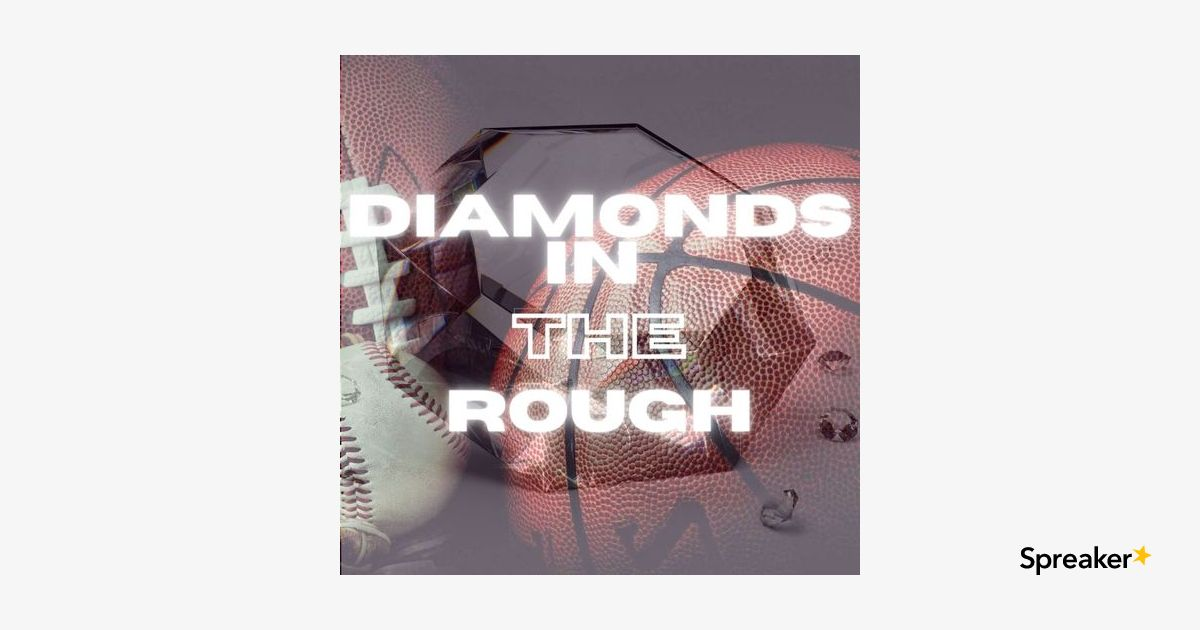 The Diamonds in the Rough Podcast