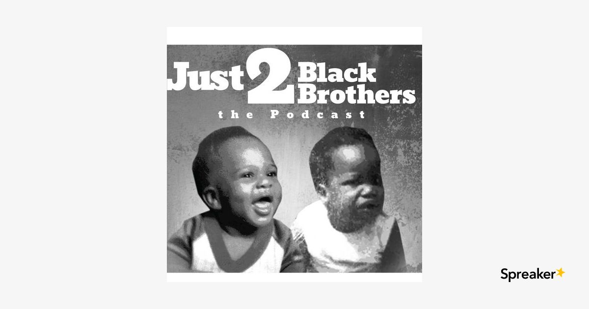 Ep 15 - Just 2 Black Brothers feat King Co | @KingCo915