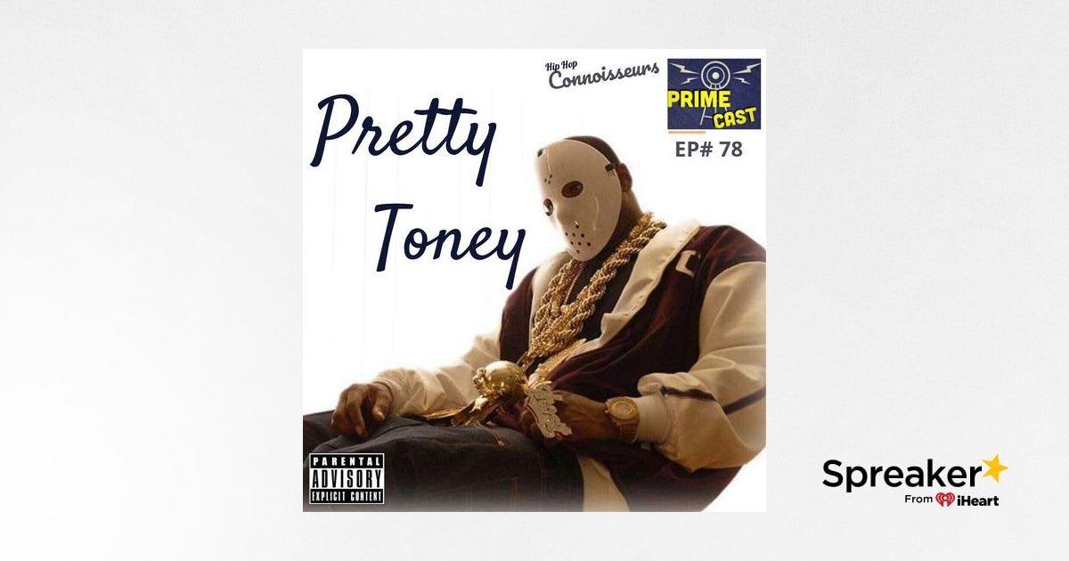 EP# 78🎙 Pretty Toney