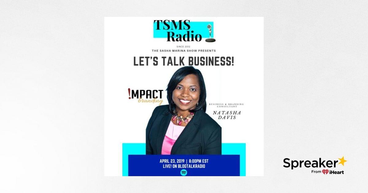 #LetsTalkBusiness: Impact-Branding & Profit Enhancer w/ Natasha Davis