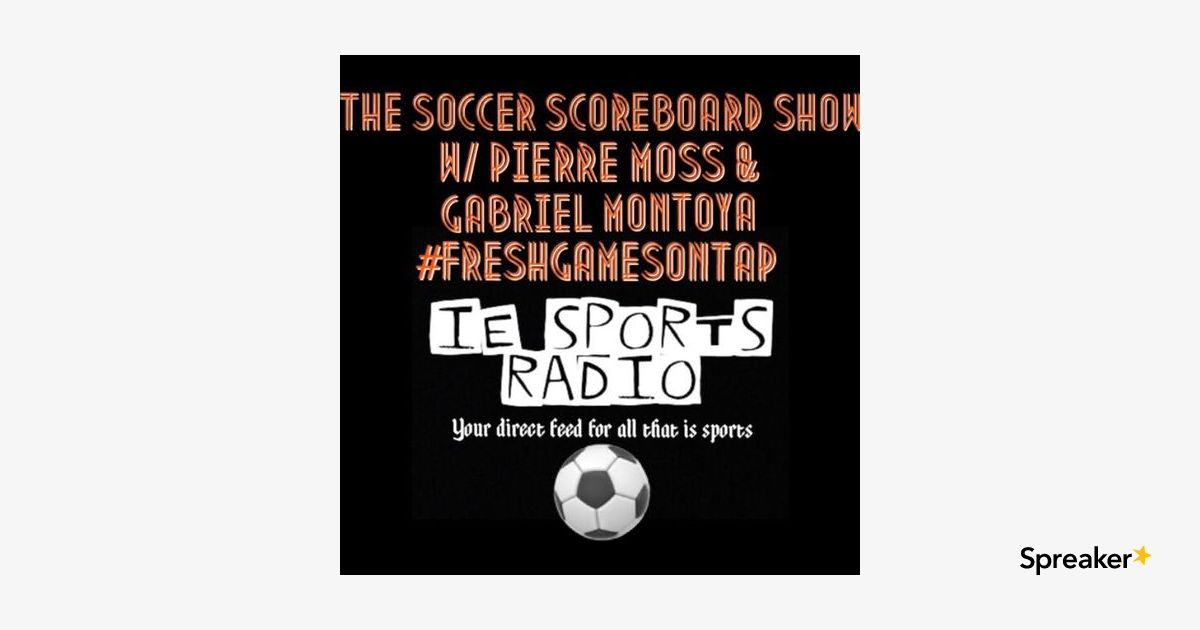 The Soccer Scoreboard Show: Champions League, MLS Roundup, LA Galaxy get a new signing, and games of the weekend!