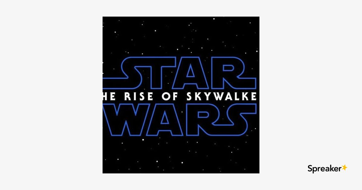 A Star Wars Podcast: The Rise of Skywalker Cast Speaks, New Leaks!
