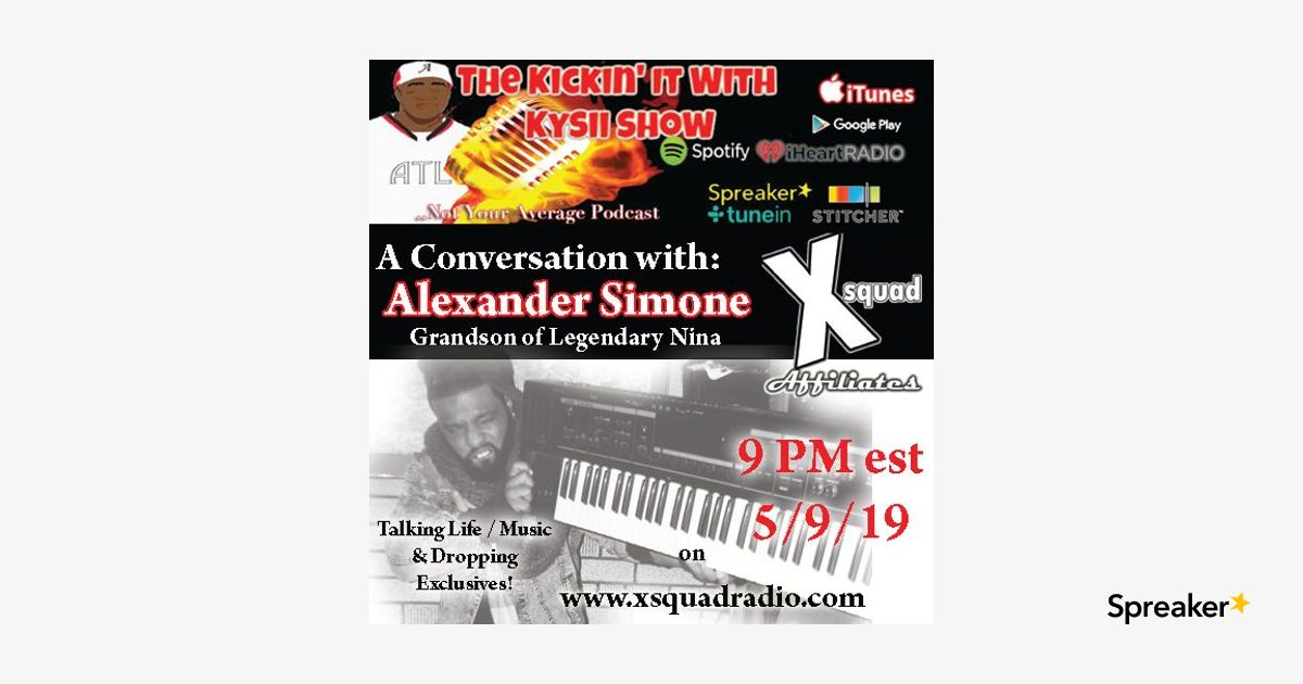 The Kickin' It With Kysii Show - Deep in the Roots With Alexander Simone, grandson of Legendary singer Nina Simone
