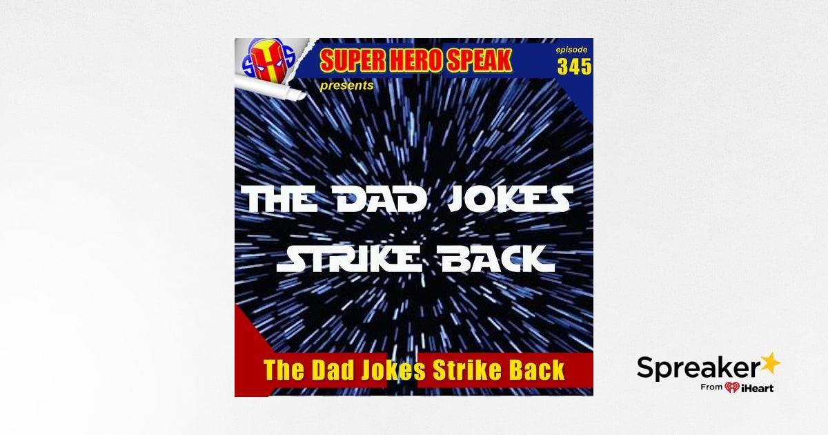 #345: The Dad Jokes Strike Back