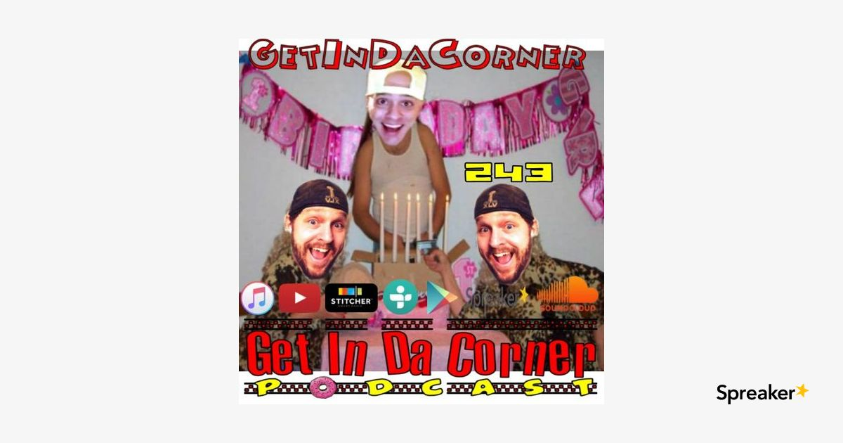 Lordy Lordy YUK NASSTY is 40 - Get In Da Corner podcast 243