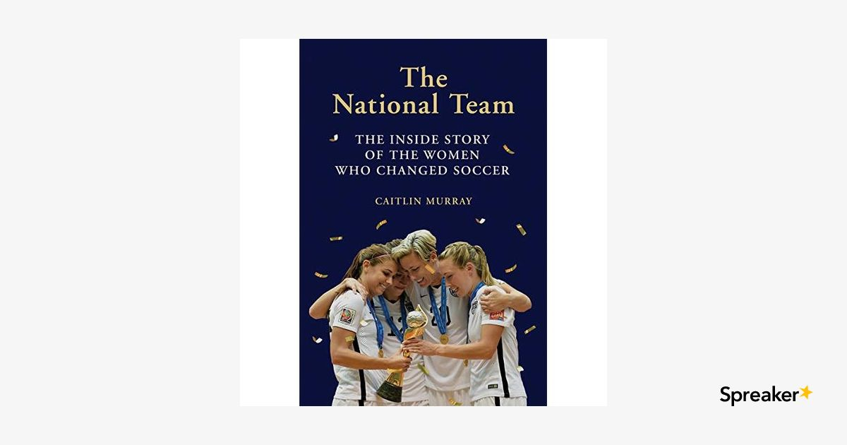 Sports of All Sorts:Guest Author Caitlin Murray of The National Team: How the US Women's Soccer Team Dreamed Big and changed the game