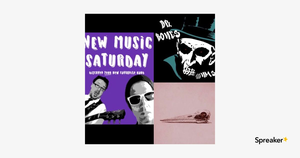 New Music Saturday Dr.Bones Mike FIVE & musical guest K0dacr0me