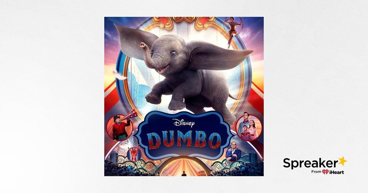 Damn You Hollywood: Dumbo (2019)