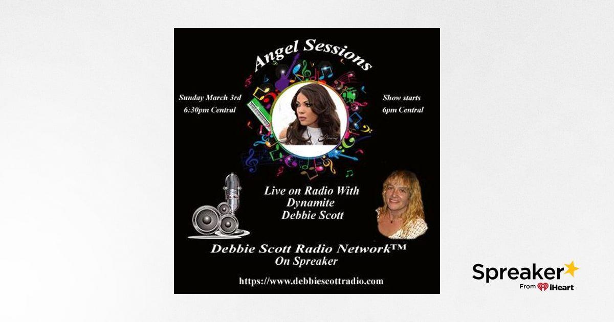 Angel Sessions Interview By Dynamite Debbie Scott !! 3-3-19