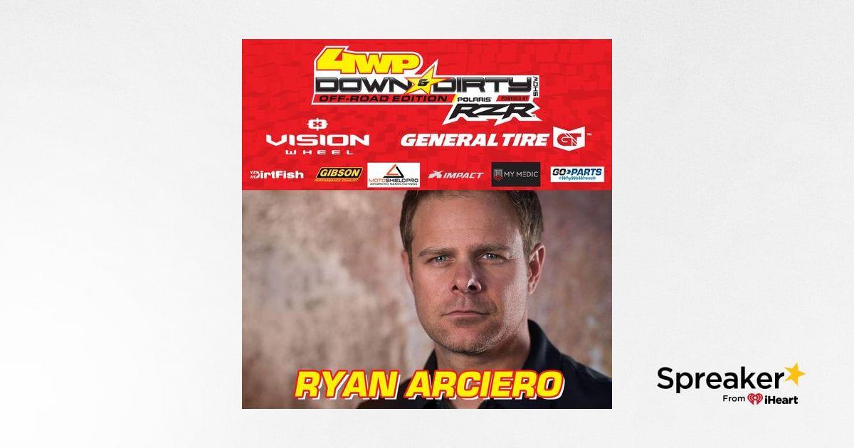 #3 - Off-Road Edition - The Ryan Arciero Interview