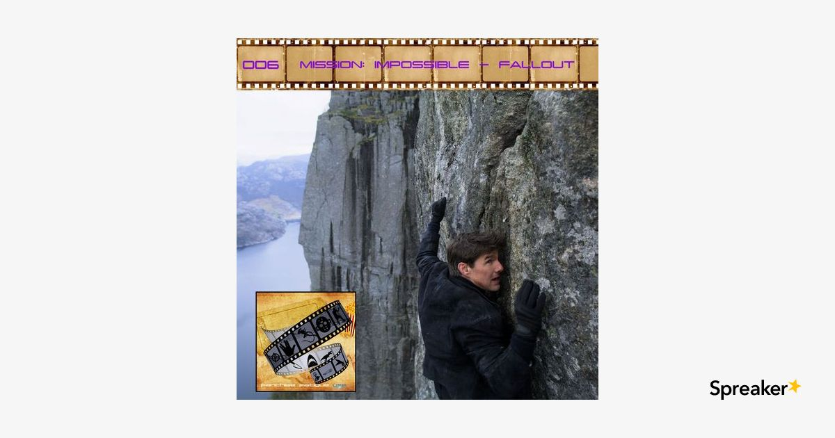 FF: 006: Mission: Impossible - Fallout