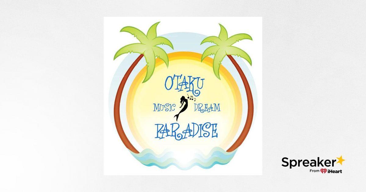Otaku Paradise Vol III - ep. 28