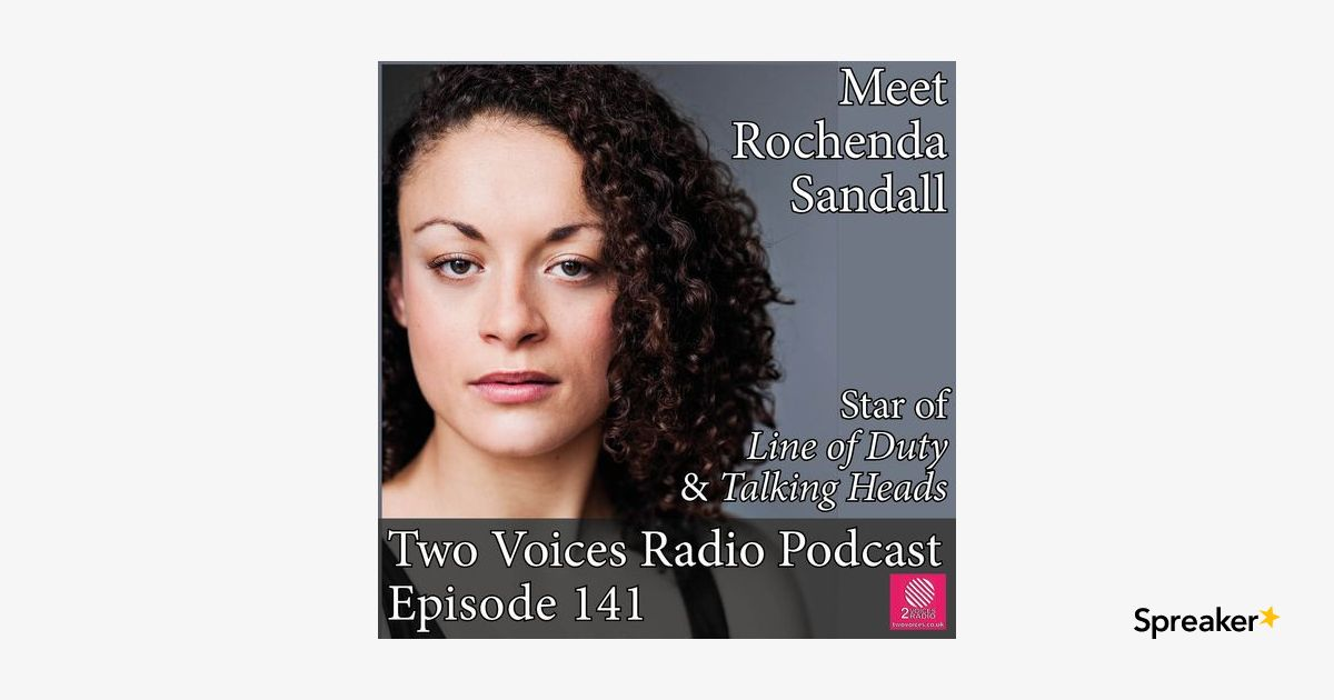 Podcast Special Actress Rochenda Sandall from Line of Duty & Talking Heads EP 141