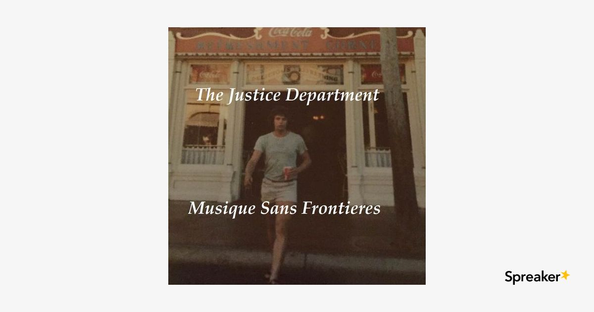 The Justice Department - Musique sans Frontieres 24 May 20 -- I've Held the Bird So Long It Can No Longer Cry