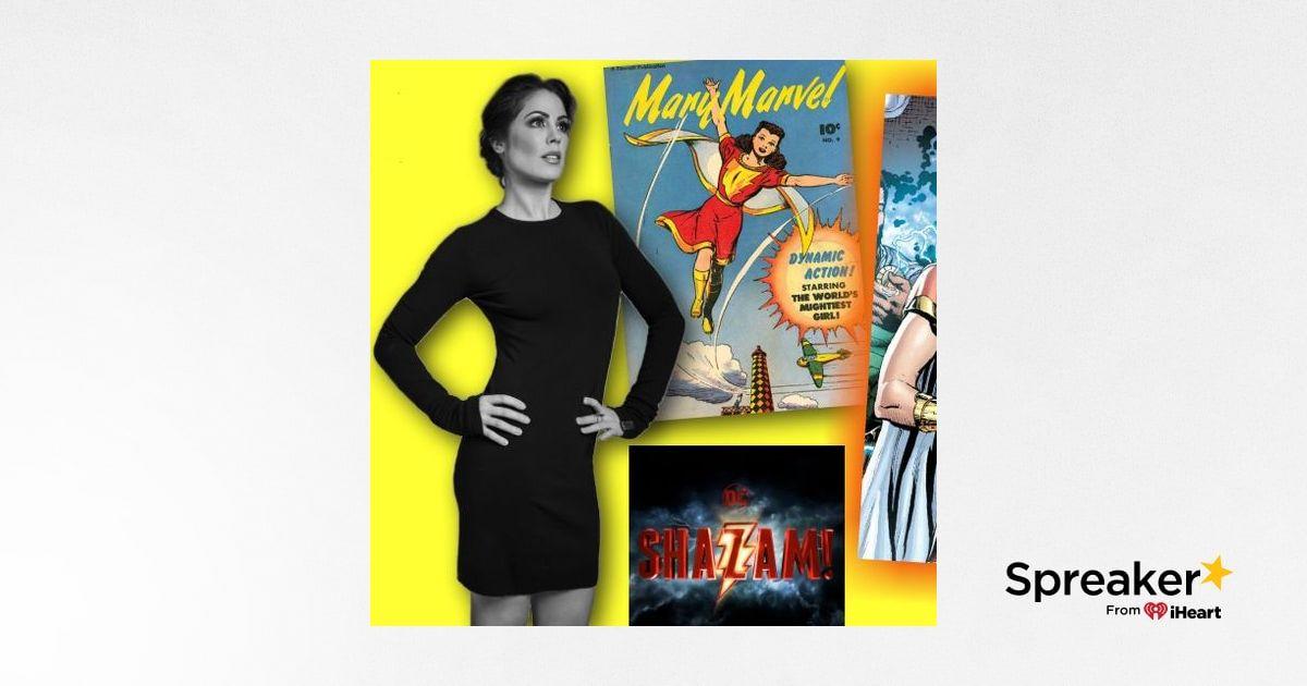 #269: Michelle Borth on bringing Mary Marvel to life in Shazam!