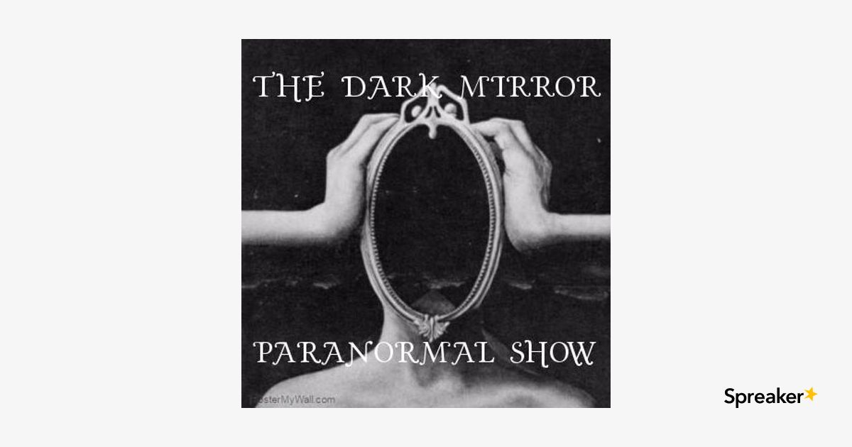 The Dark Mirror Show - Reptlian Shape Shifters