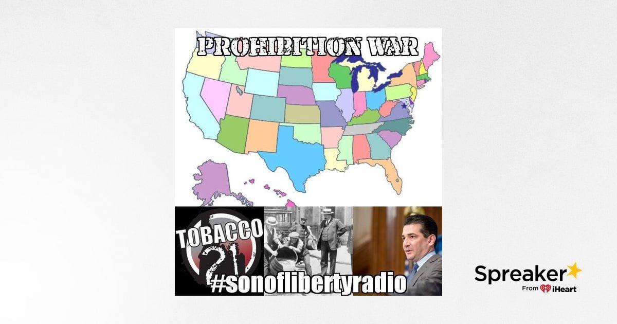 #sonoflibertyradio - Prohibition War