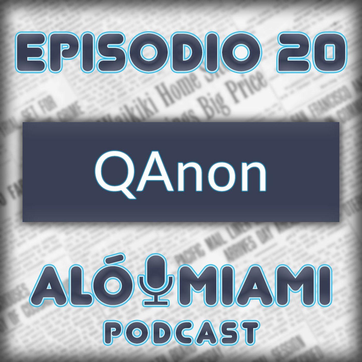 Aló Miami- Ep. 20 - QAnon
