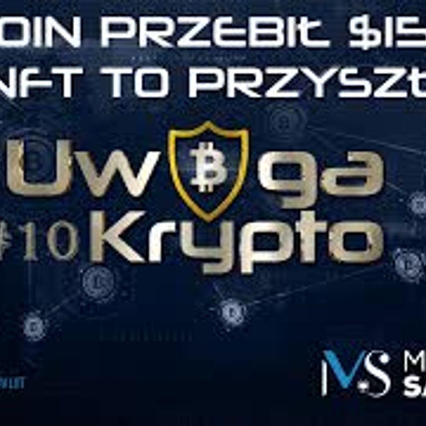 Uwaga Krypto #10   Bitcoin przebił 15000 USD! Czy NFT to przyszłość?