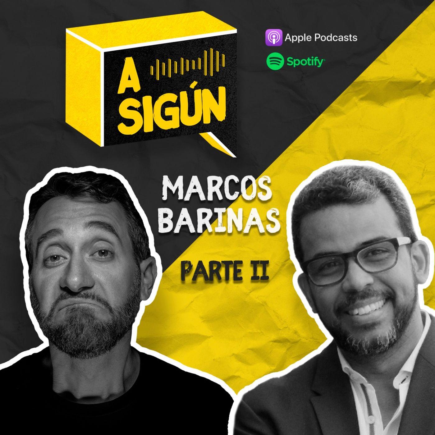 005. A SIGÚN: Marcos Barinas PT2