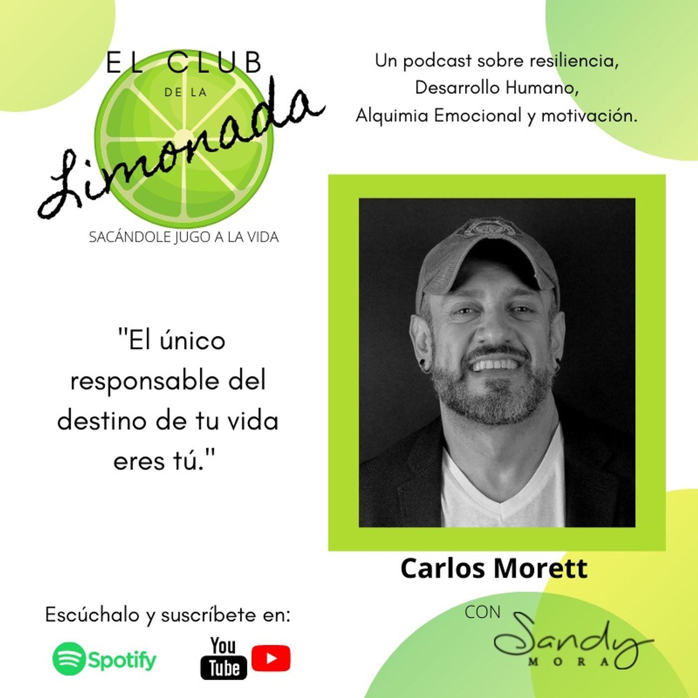 Episodio 54: Carlos Morett, reventar el victimismo y ponernos chingones.