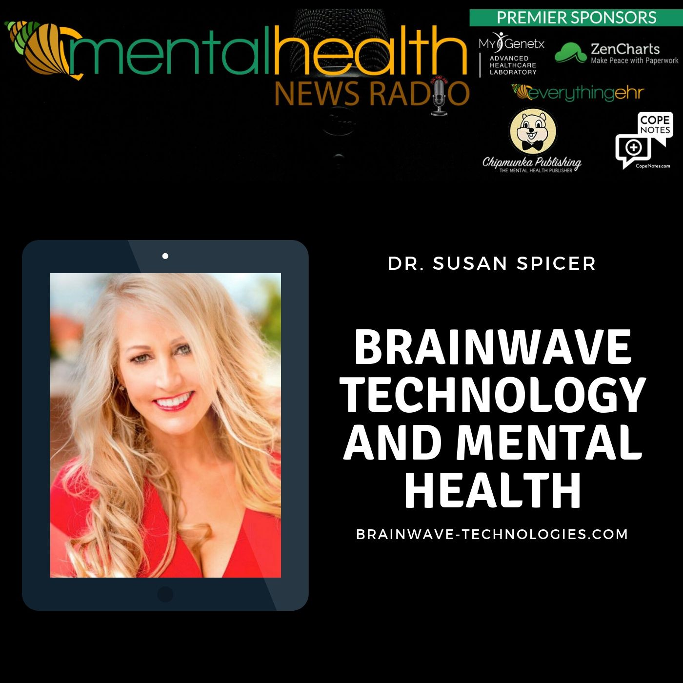 Mental Health News Radio - Brainwave Technology and Mental Health with Dr. Susan Spicer
