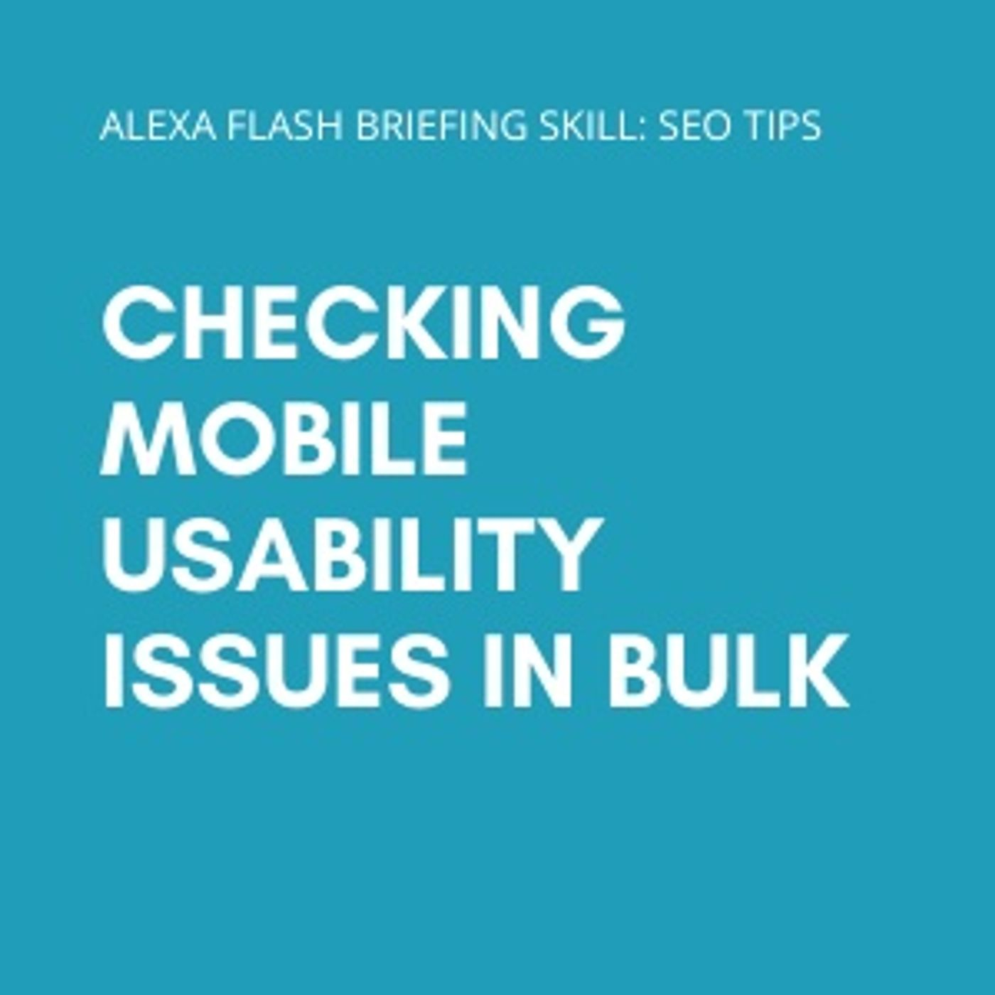 Checking mobile usability issues in bulk