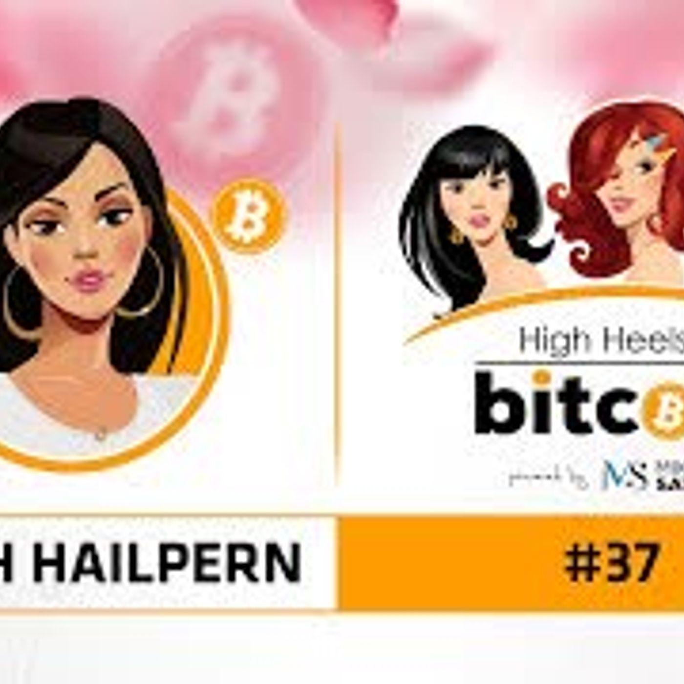 High Heels of Bitcoin #37 | Layah Heilpern