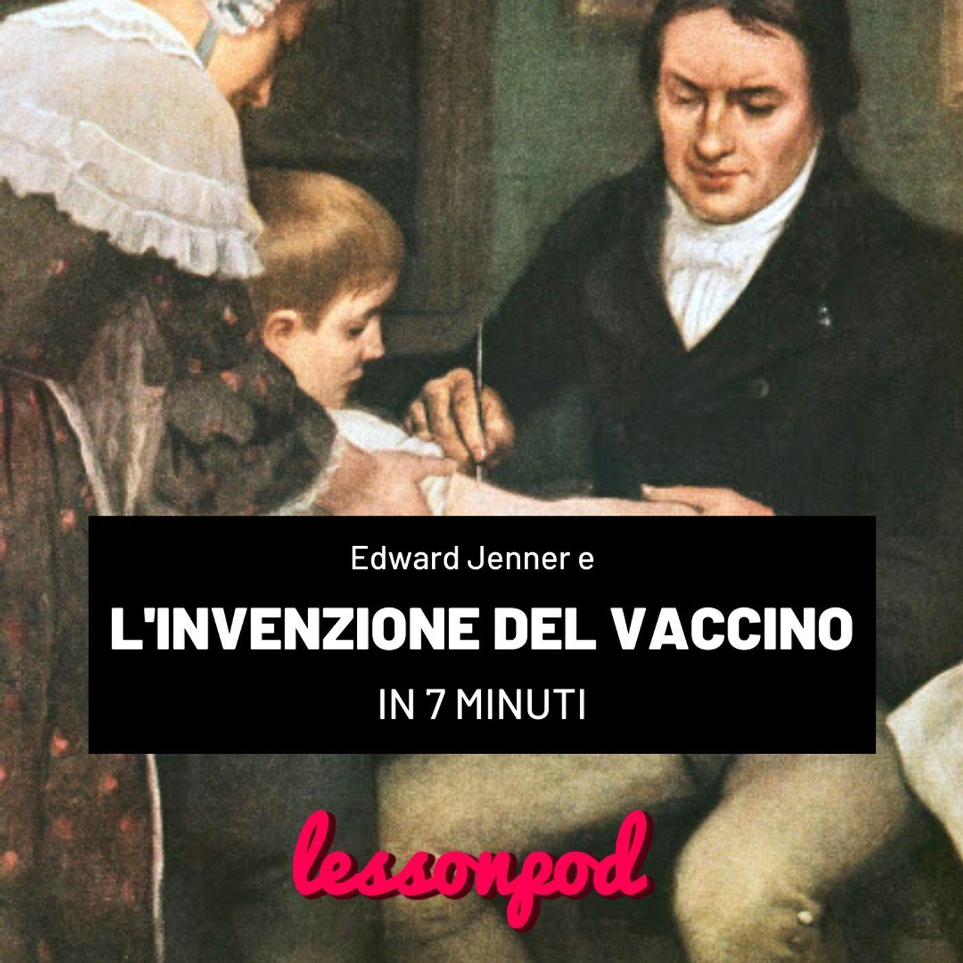 Edward Jenner e l'invenzione del vaccino in 7 minuti