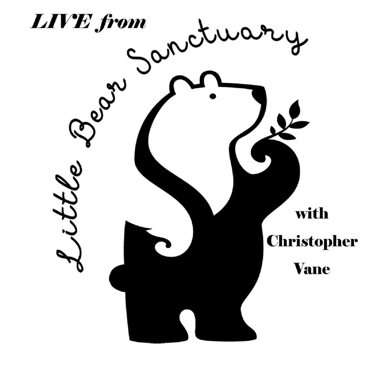 20Nov2020  ~ Live from Little Bear Sanctuary Show ~ Special Guest: Torre Washington