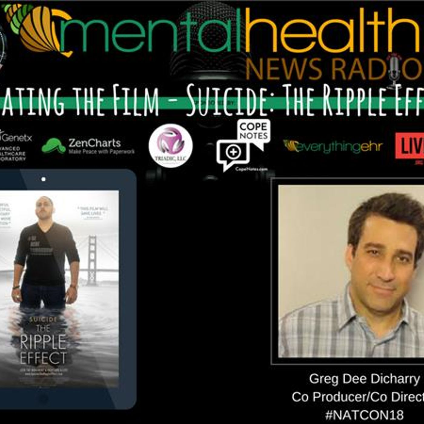 Mental Health News Radio - Creating the Film - Suicide: The Ripple Effect with Greg Dee Dicharry