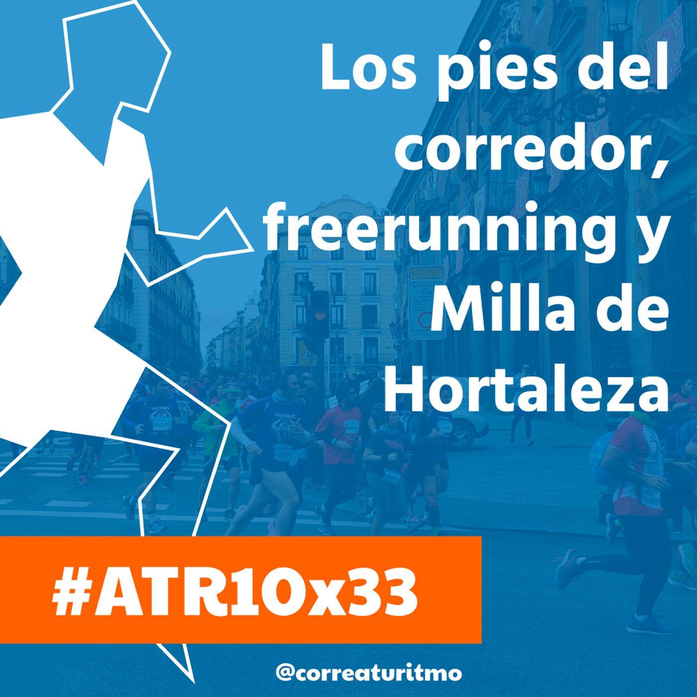 ATR 10x33 - Los pies del corredor, freerunning y Milla de Hortaleza