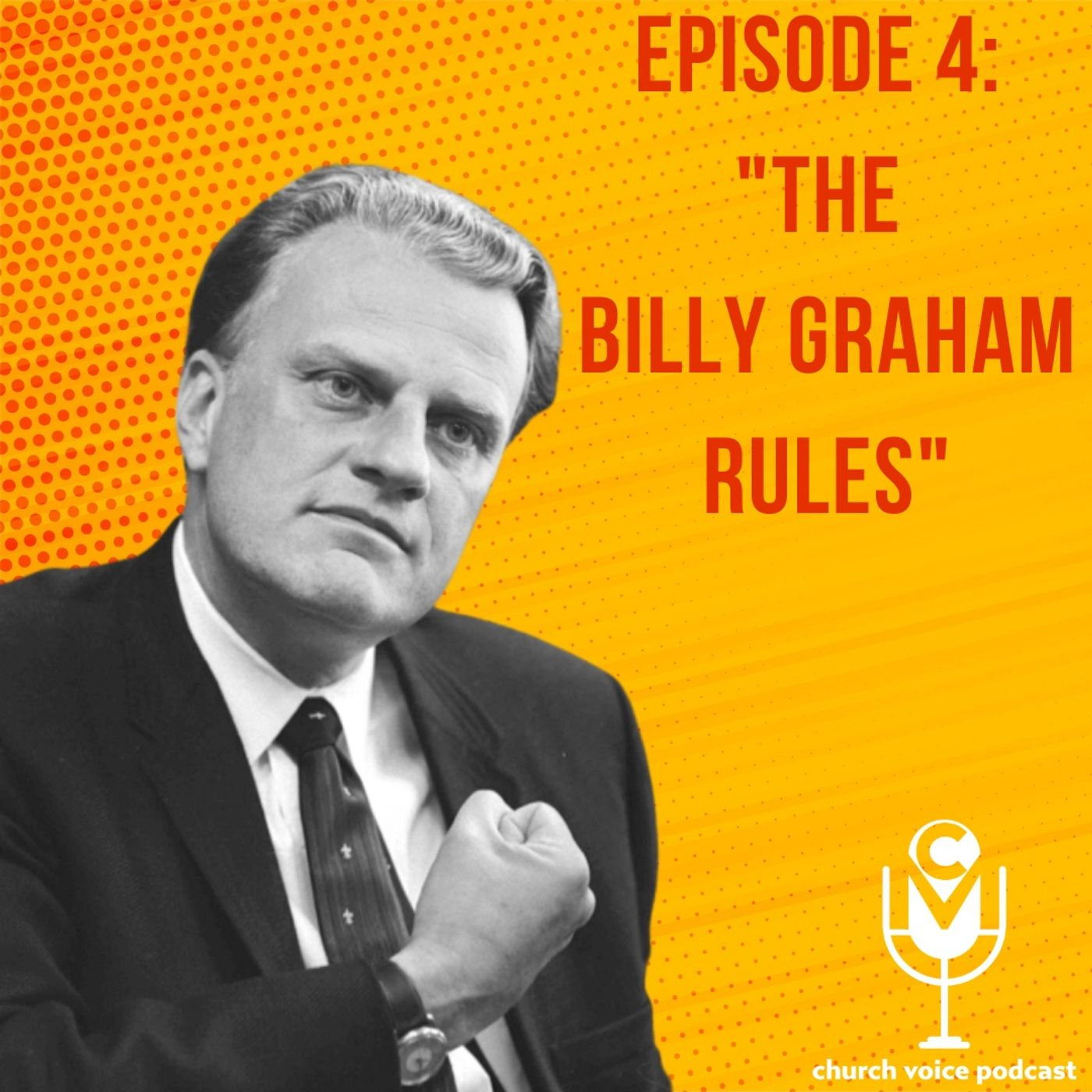 """EP04 - The Billy Graham Rules"""""""