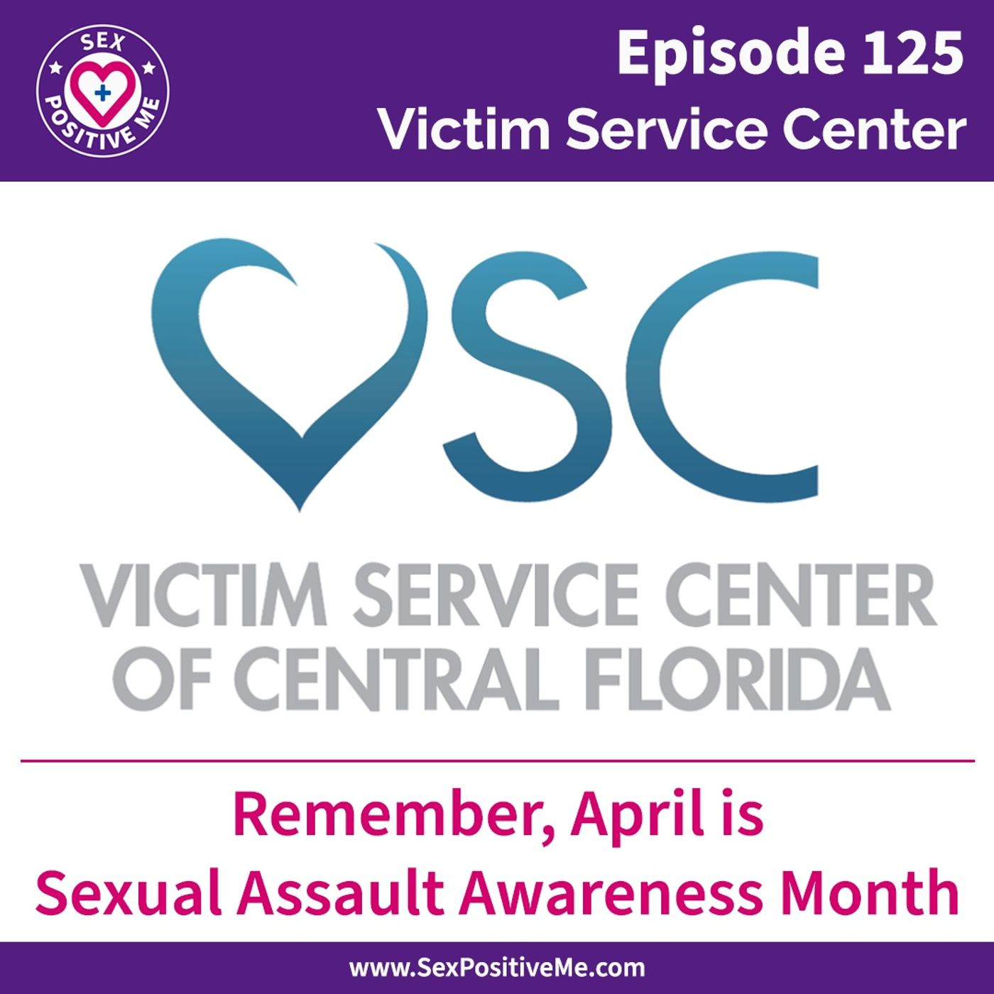 Sex Positive Me - E125: Victim Service Center of Central Florida