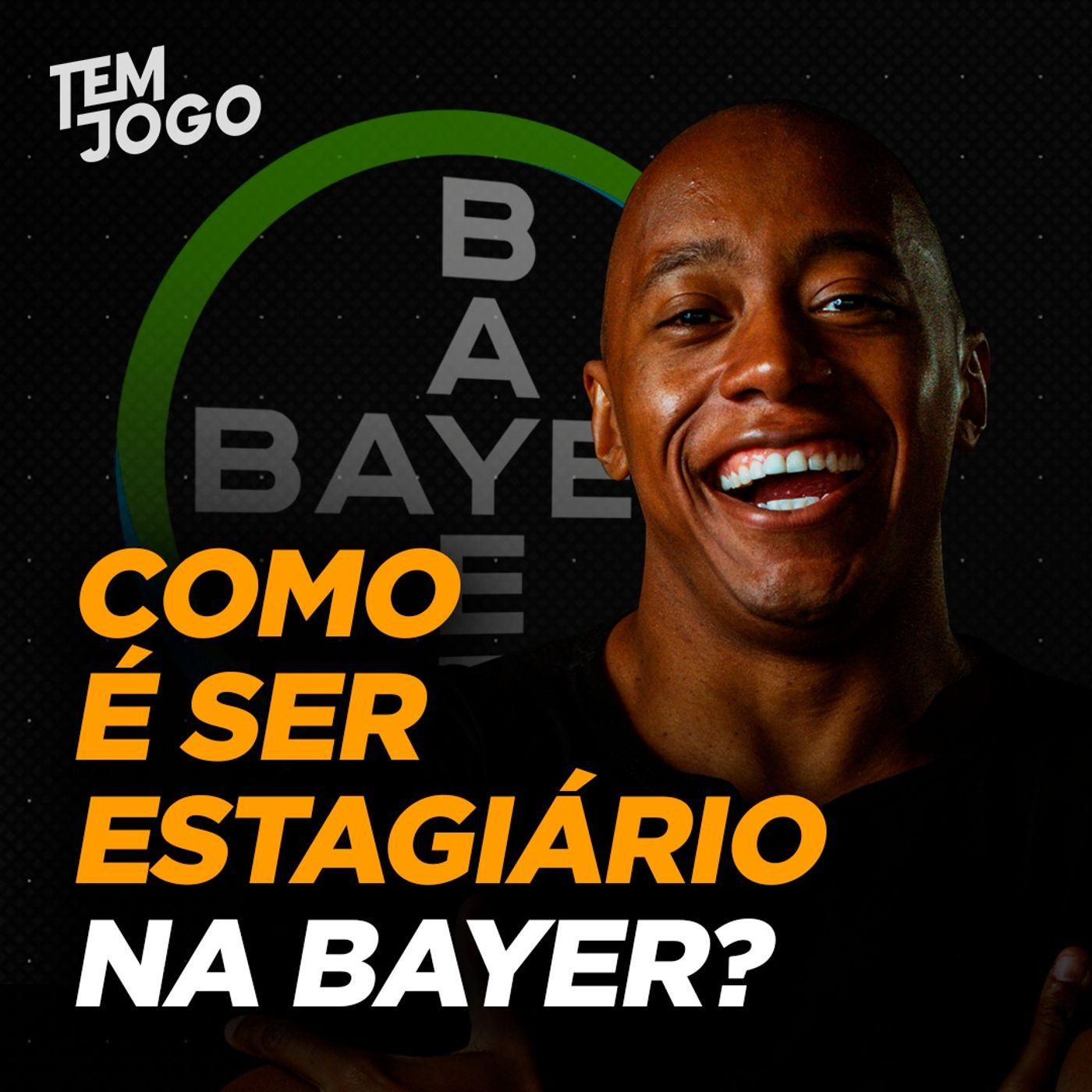 #25 - Como é estagiar na Bayer Brasil em 2021?