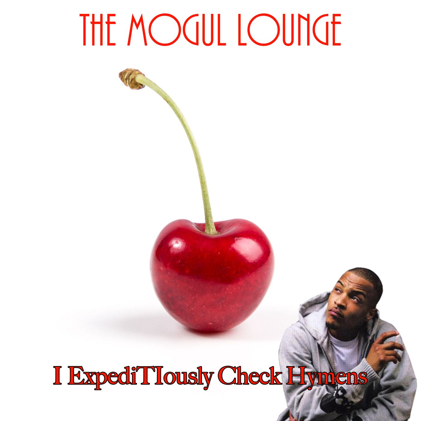 The Mogul Lounge Episode 208: I Expeditiously Check Hymens
