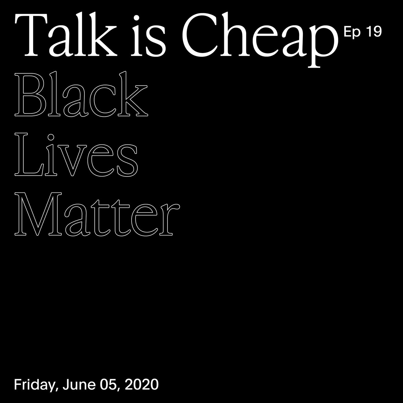 Episode 19 — Black Lives Matter