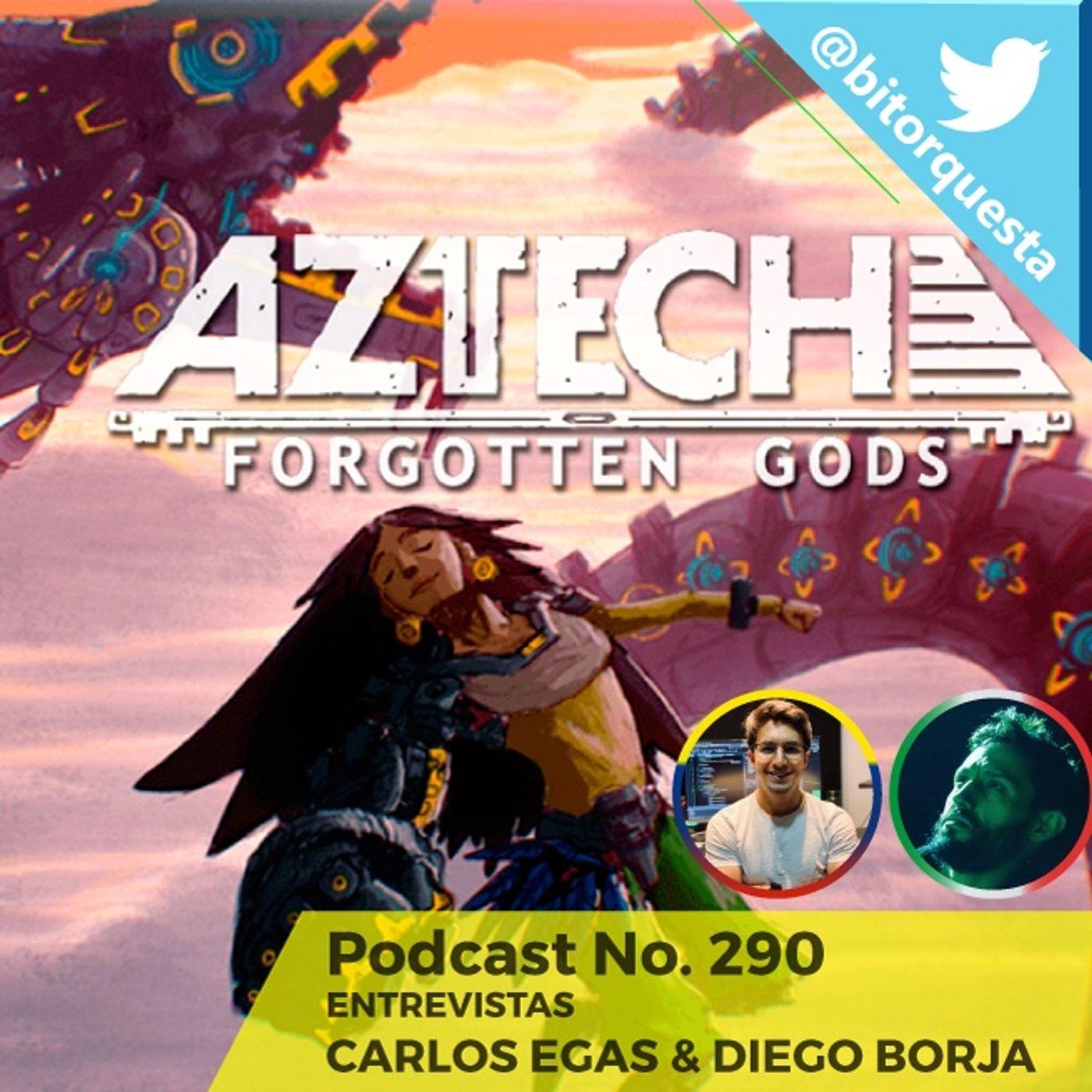 290 - Entrevista Carlos Egas & Diego Borja, Aztech Forgotten Gods, Lienzo Estudio Mx.