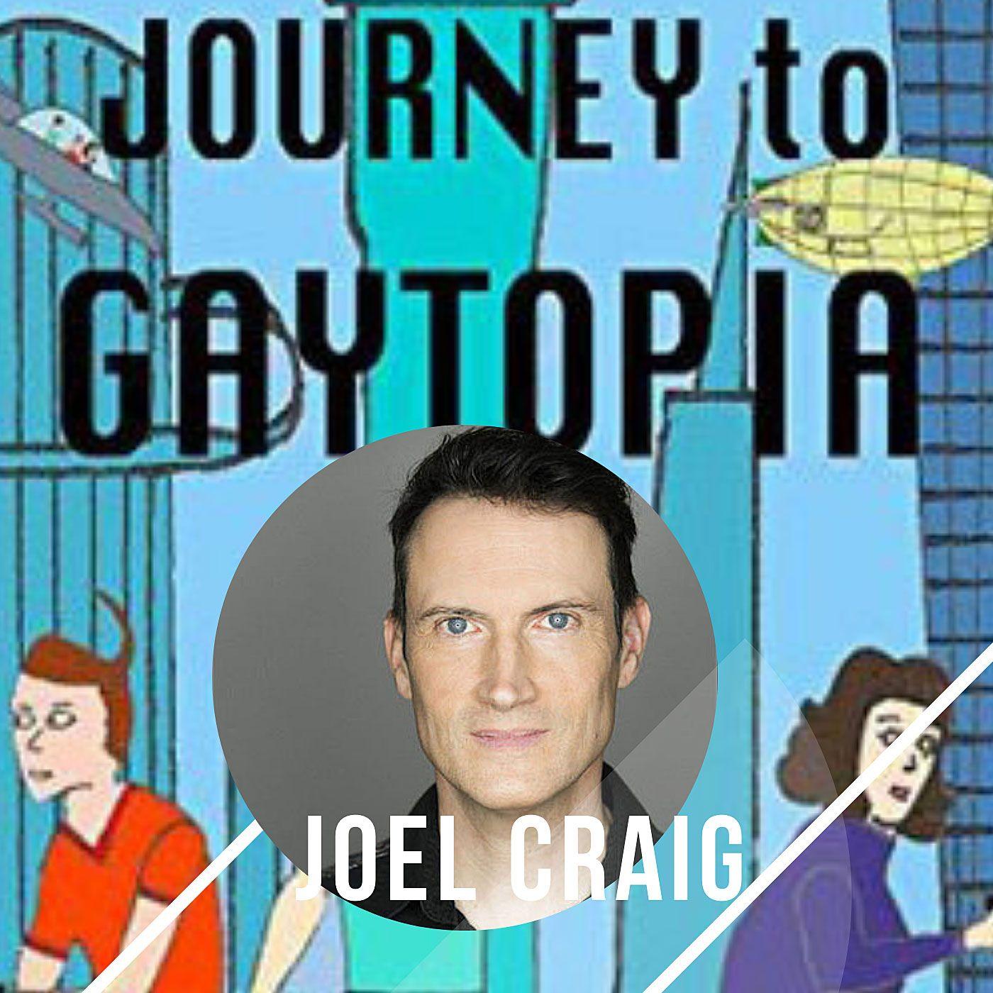Joel Craig  Journey To Gaytopia