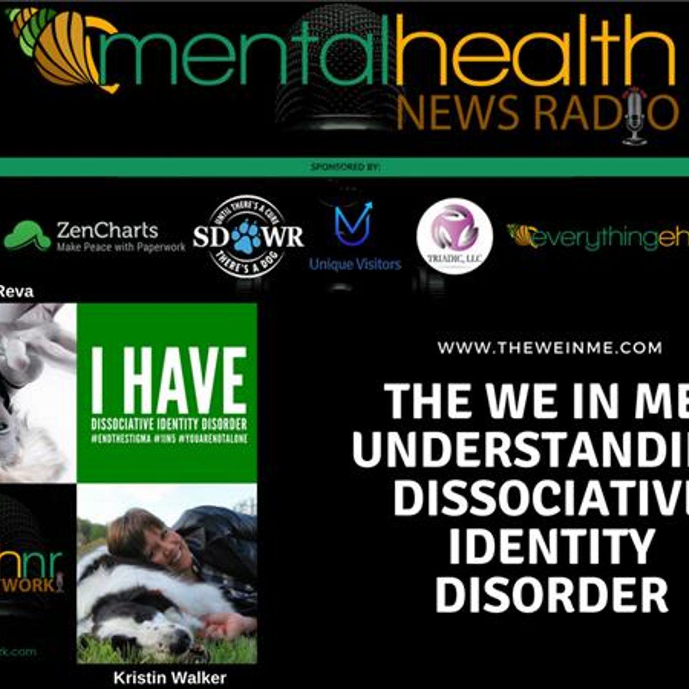 Mental Health News Radio - The We In Me: Understanding Dissociative Identity Disorder with Erika Reva