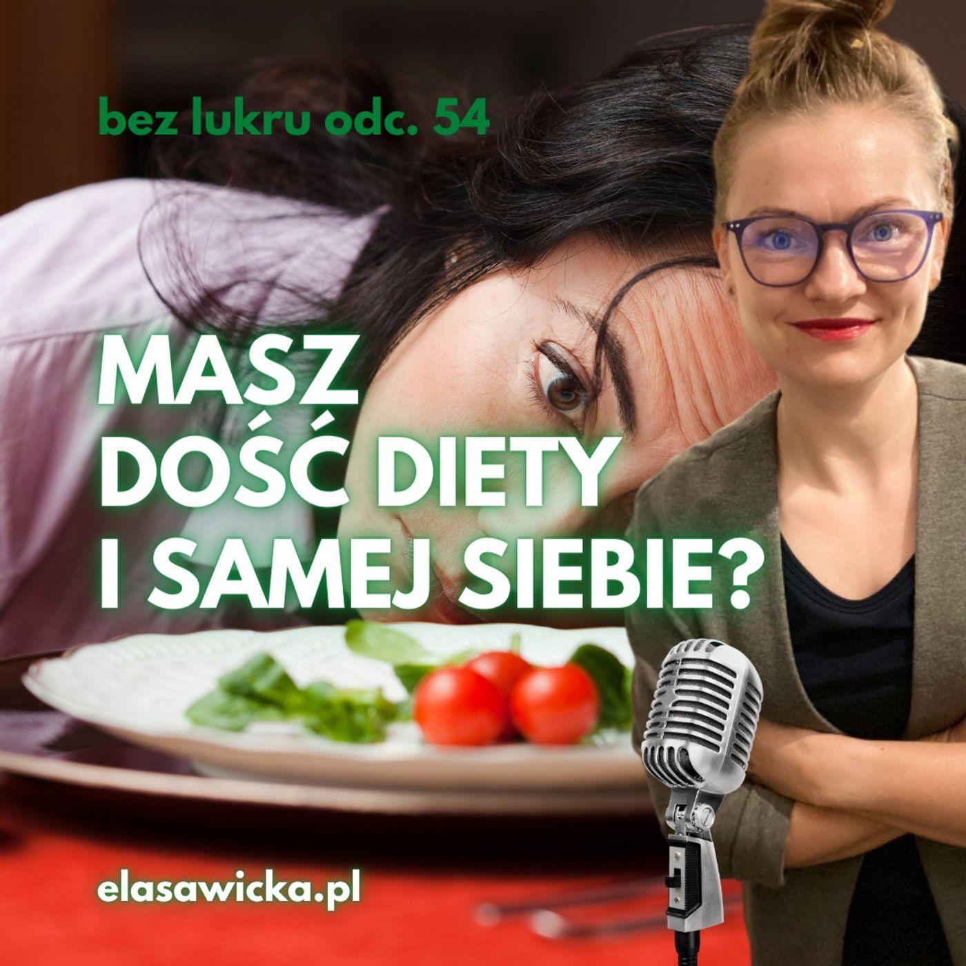 54# Gdzie postawić pierwszy krok, kiedy masz dość gotowania, diety i samej siebie?