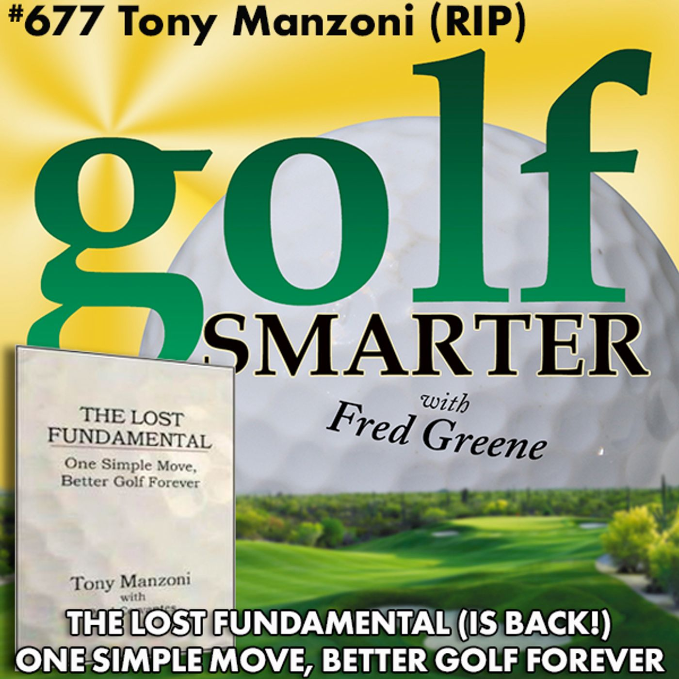 One Simple Move, Better Golf Forever. The Lost Fundamental with Tony Manzoni (RIP)