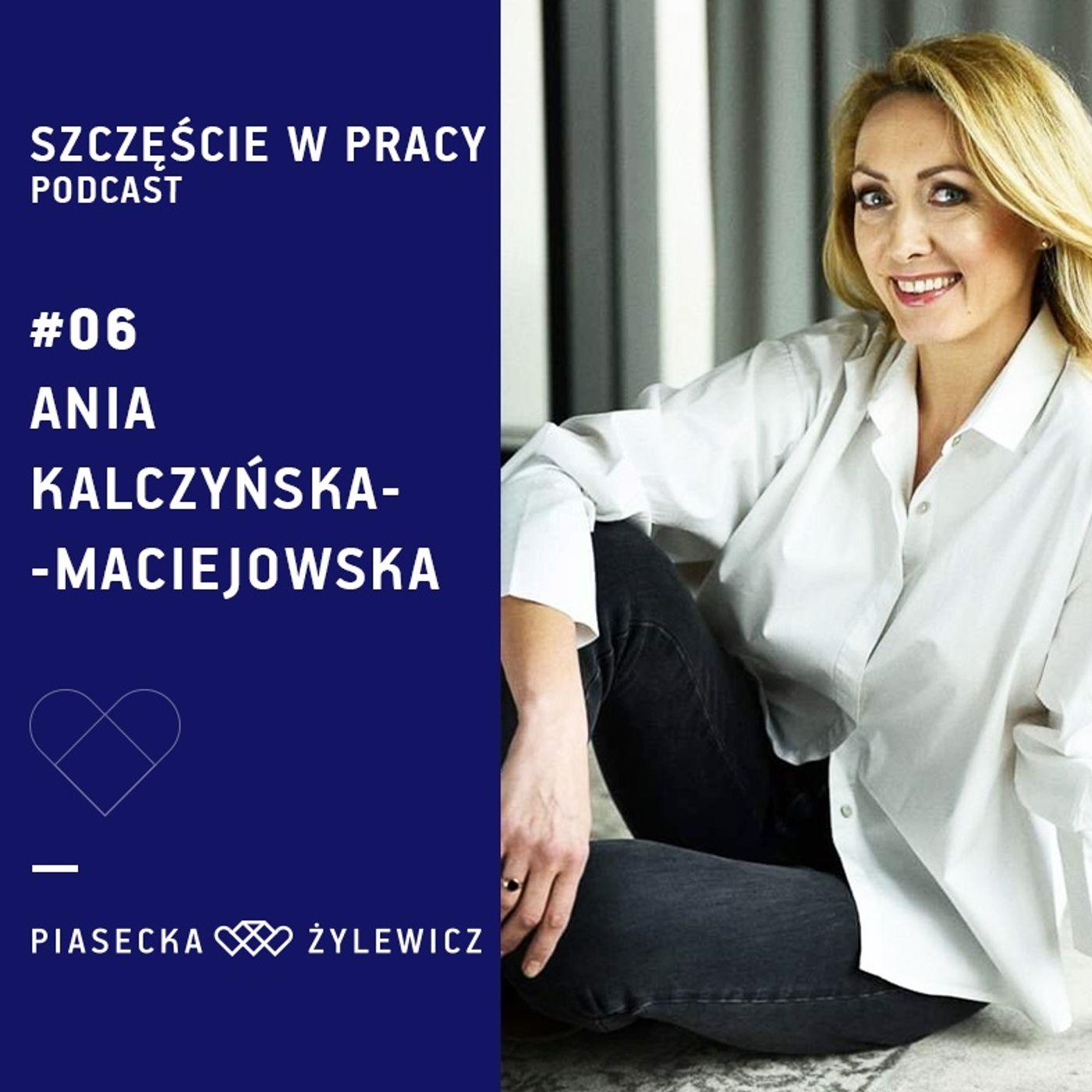 #06 Ania Kalczyńska-Maciejowska