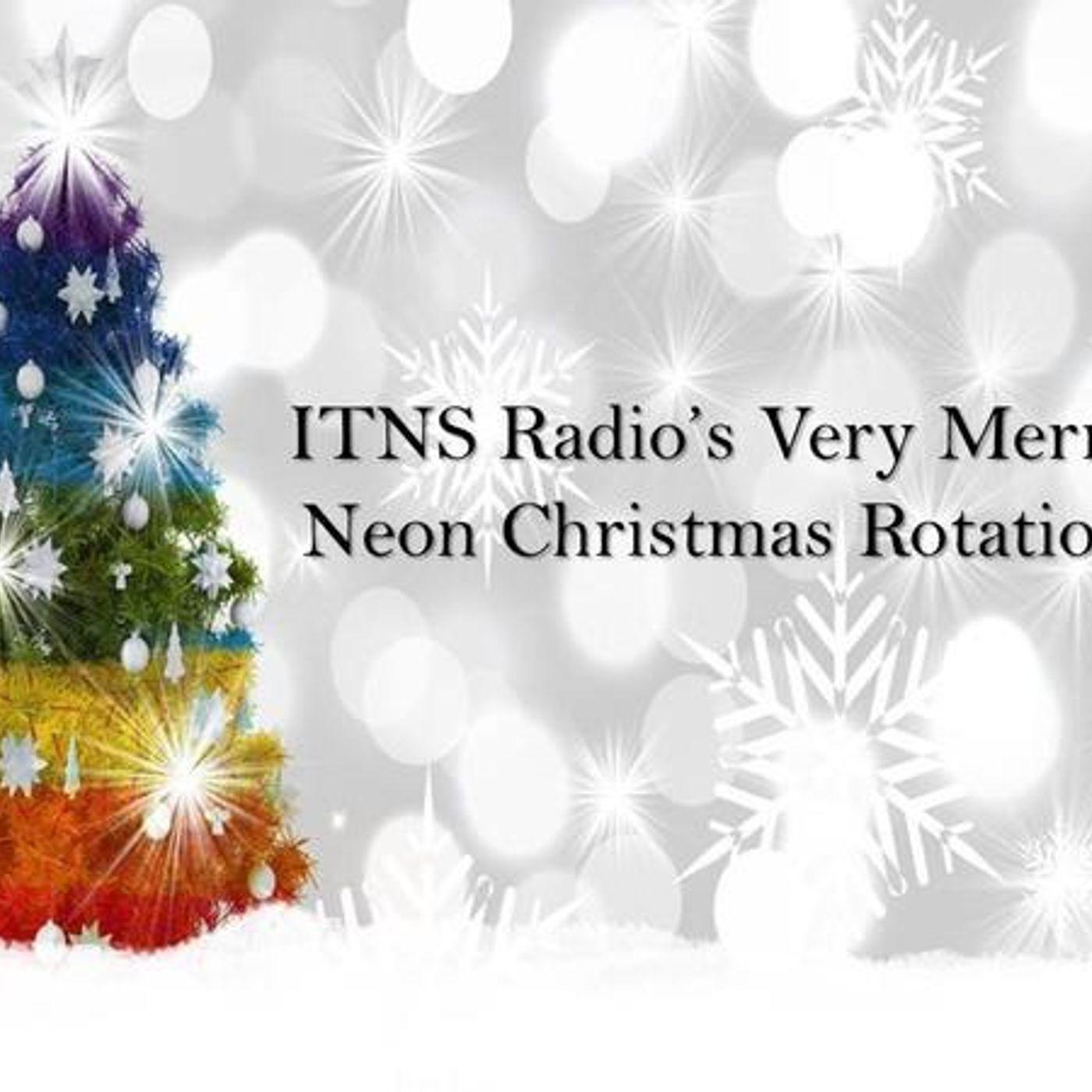 ITNS Radio's Very Merry Neon Christmas Rotation
