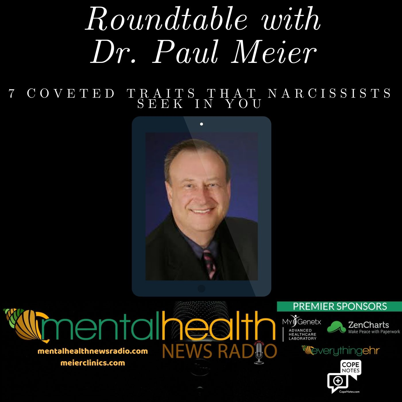 Mental Health News Radio - Roundtable with Dr. Paul Meier: 7 Coveted Traits Narcissists Seek In You