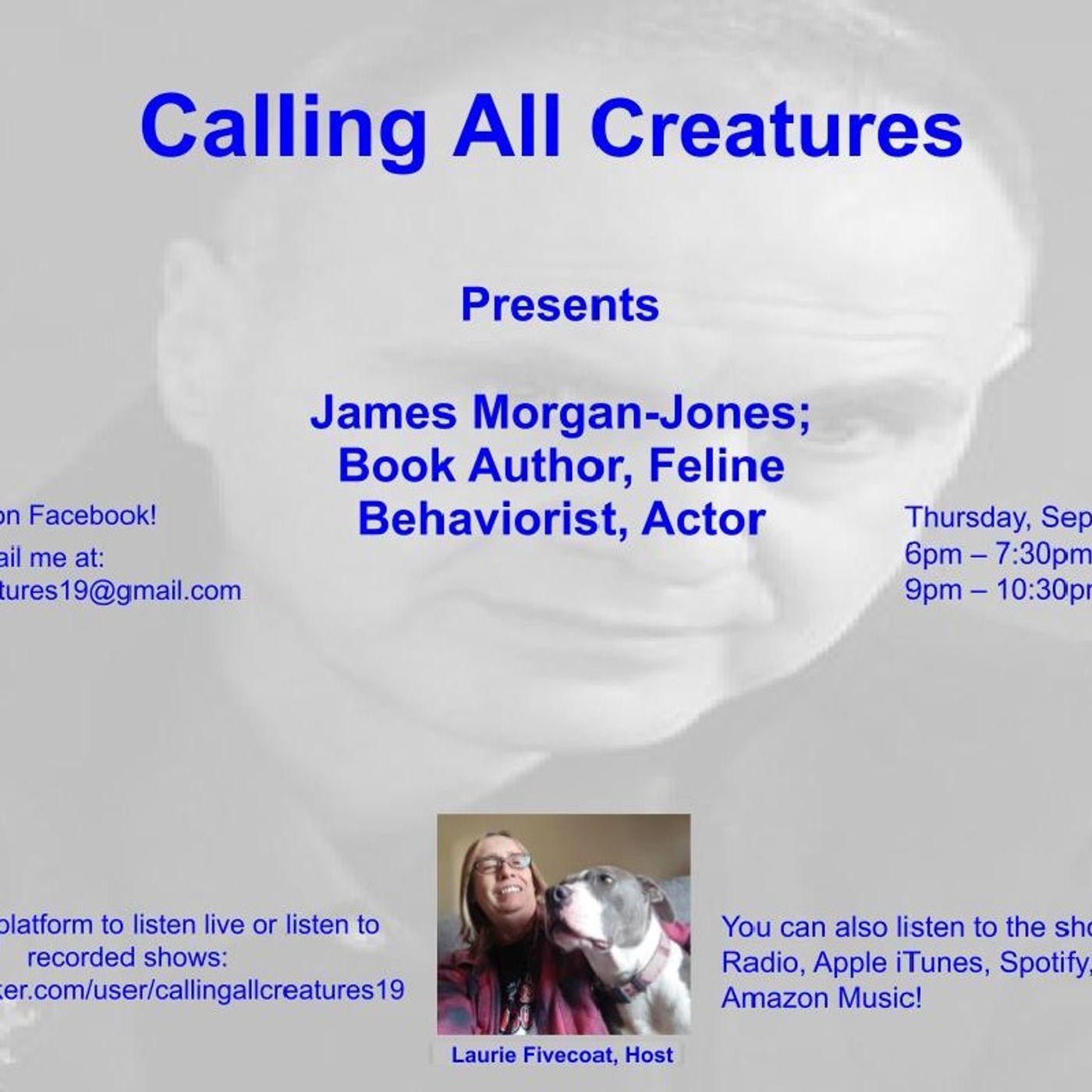 Calling All Creatures Presents James Morgan-Jones