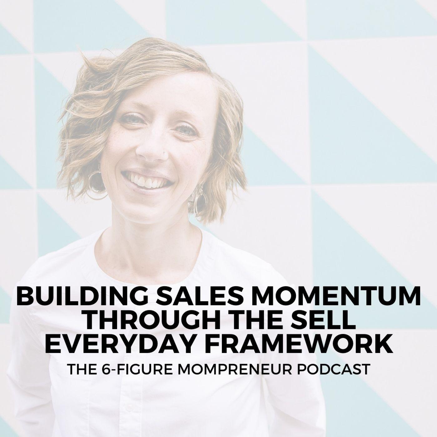 Building sales momentum through the Sell Everyday Framework